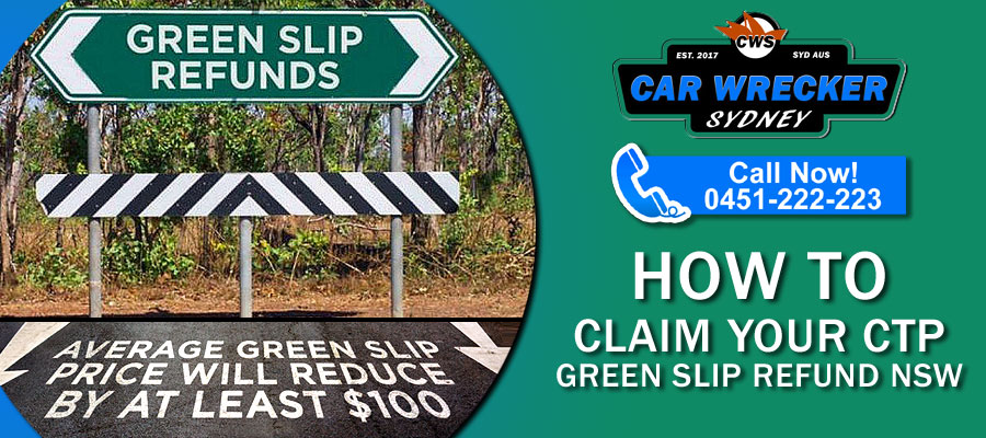 How To Claim Your CTP Green Slip Refund NSW By Sydney Car Wrecker