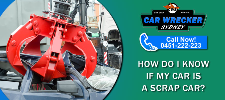 How Do I Know If My Car Is A Scrap Car?