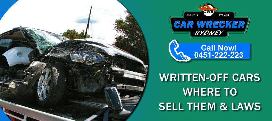 Written-OFF Cars Where To Sell Them & Laws